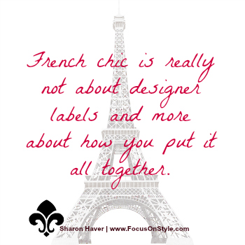 French chic, is really not about designer labels and more about how you put it all together.