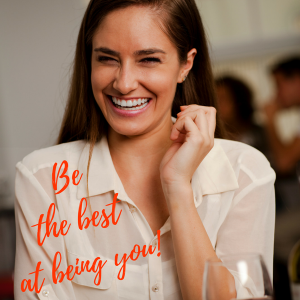 Be the best at being you!
