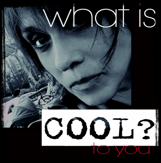 what is cool to you