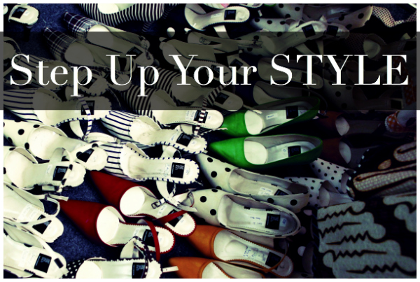 STEP UP YOUR STYLE