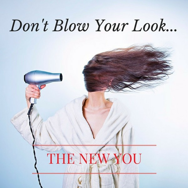 Don't Blow Your Look