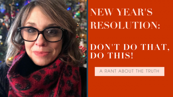 New Year's Resolutions- Do this, not that!