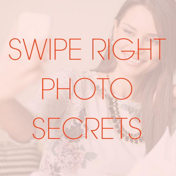Swipe Right Photo Secrets