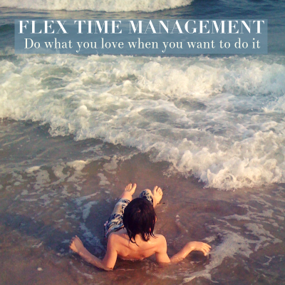 Discover the flex time to do what you love (when you want to do it)