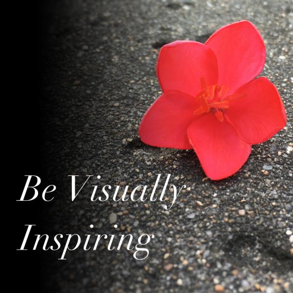 be visually inspiring