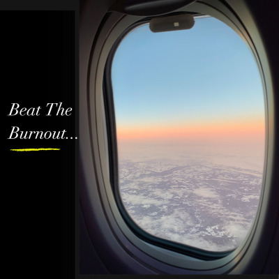 Beat The Burnout...