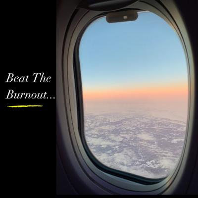 Beat The Burnout...