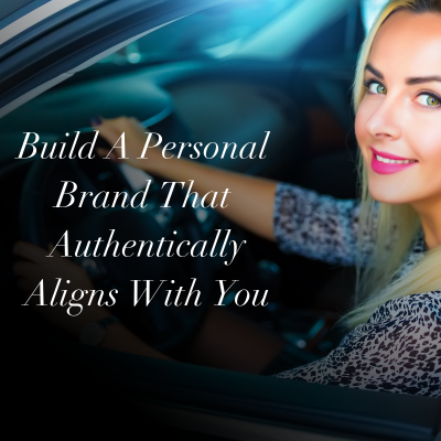 Build a Personal Brand That Authetically Aligns With You