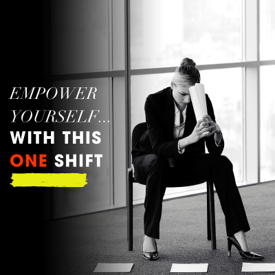Empower your self with this one shift