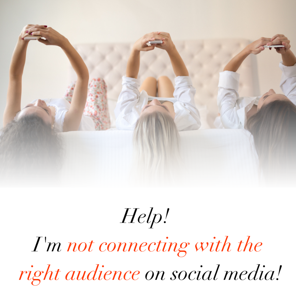 help not connecting with rifght audience social