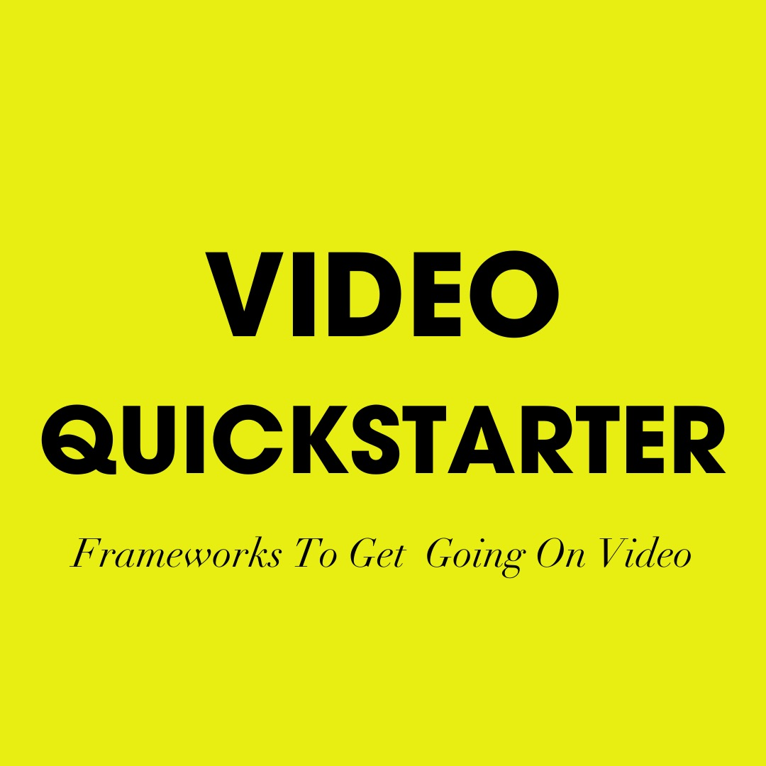 Video Quickstarter- SIMPLE VIDEO FRAMEWORKS FOR SUCCESS ONLINE Easily understand what type of video to use for each purpose and how to create them on your own so that you can create an authentic powerful message with video content that elevates the know, like and trust factor.