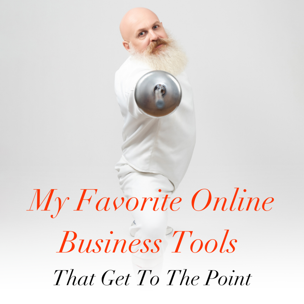 My Favorite Online Business Tools That Get To The Point