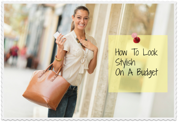 Shopping-how to look stylish on a budget