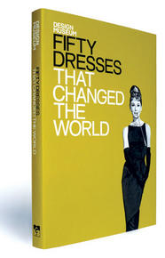 Design Museum Fifty Dresses That Changed the World- book