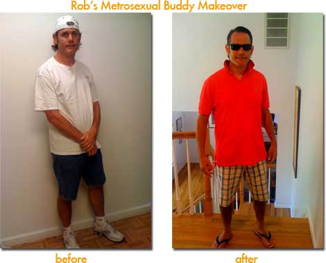 Rob's metroxual buddy makeover-- quite a difference!